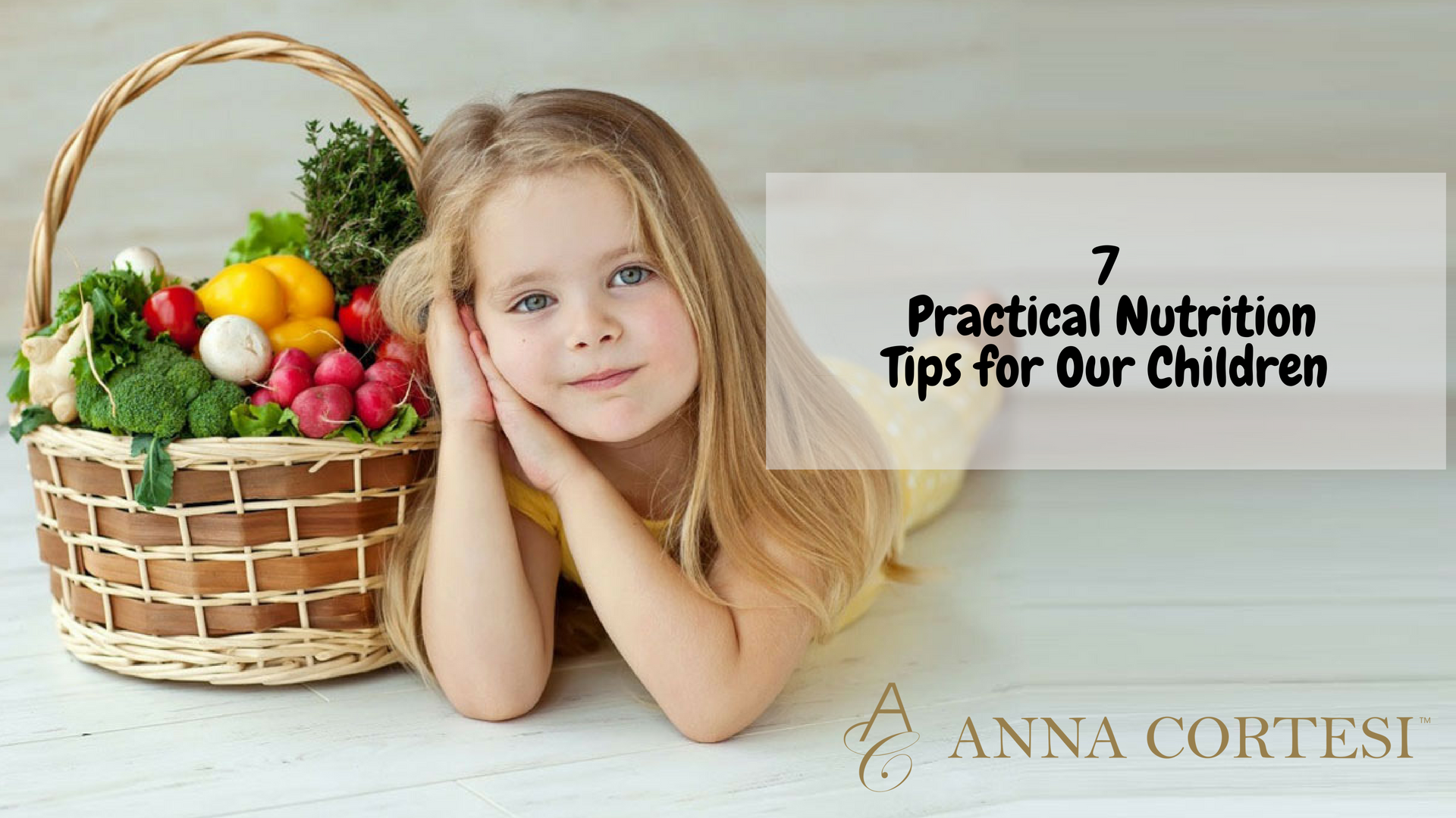 7 Practical Nutrition Tips for Our Children
