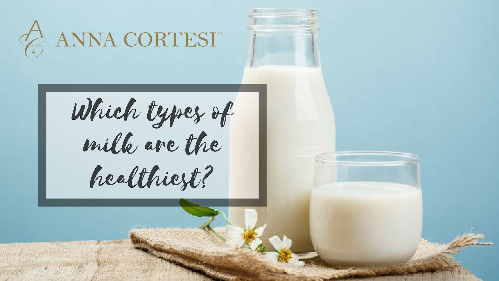Which types of milk are the healthiest