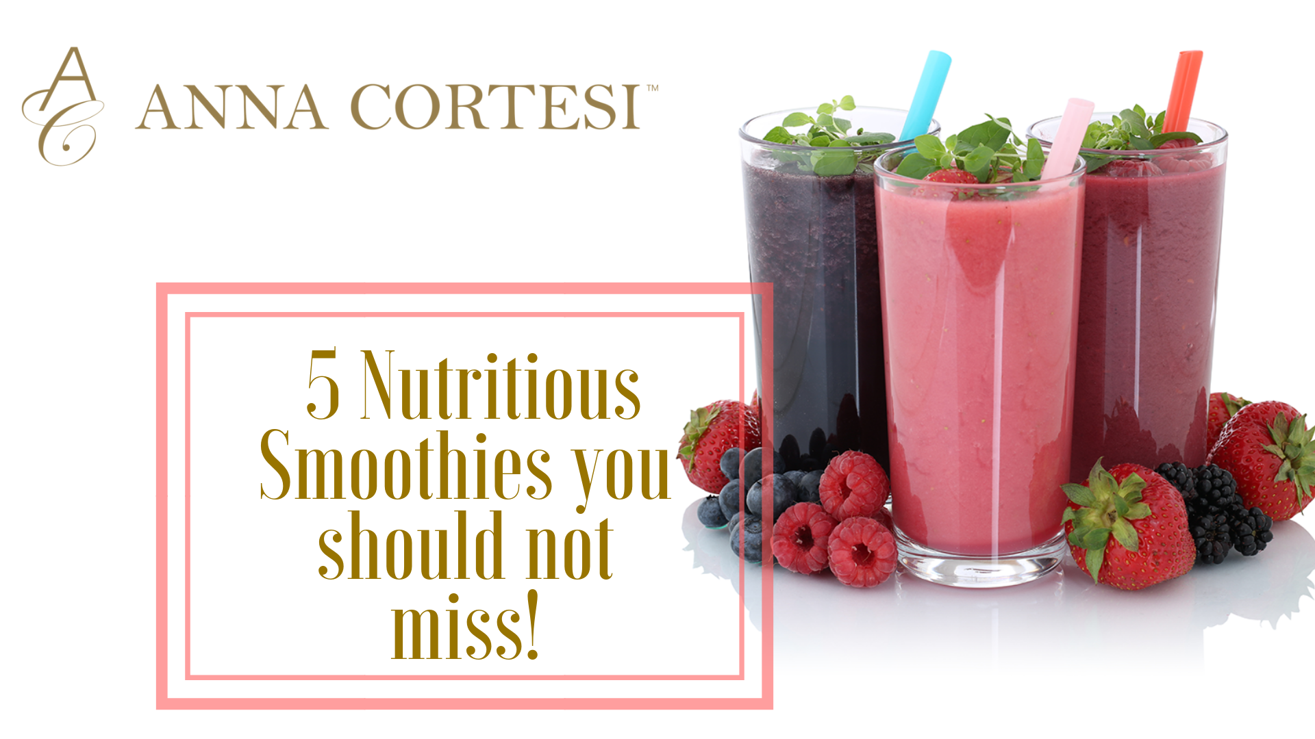 5 Nutritious Smoothies you shoud not miss