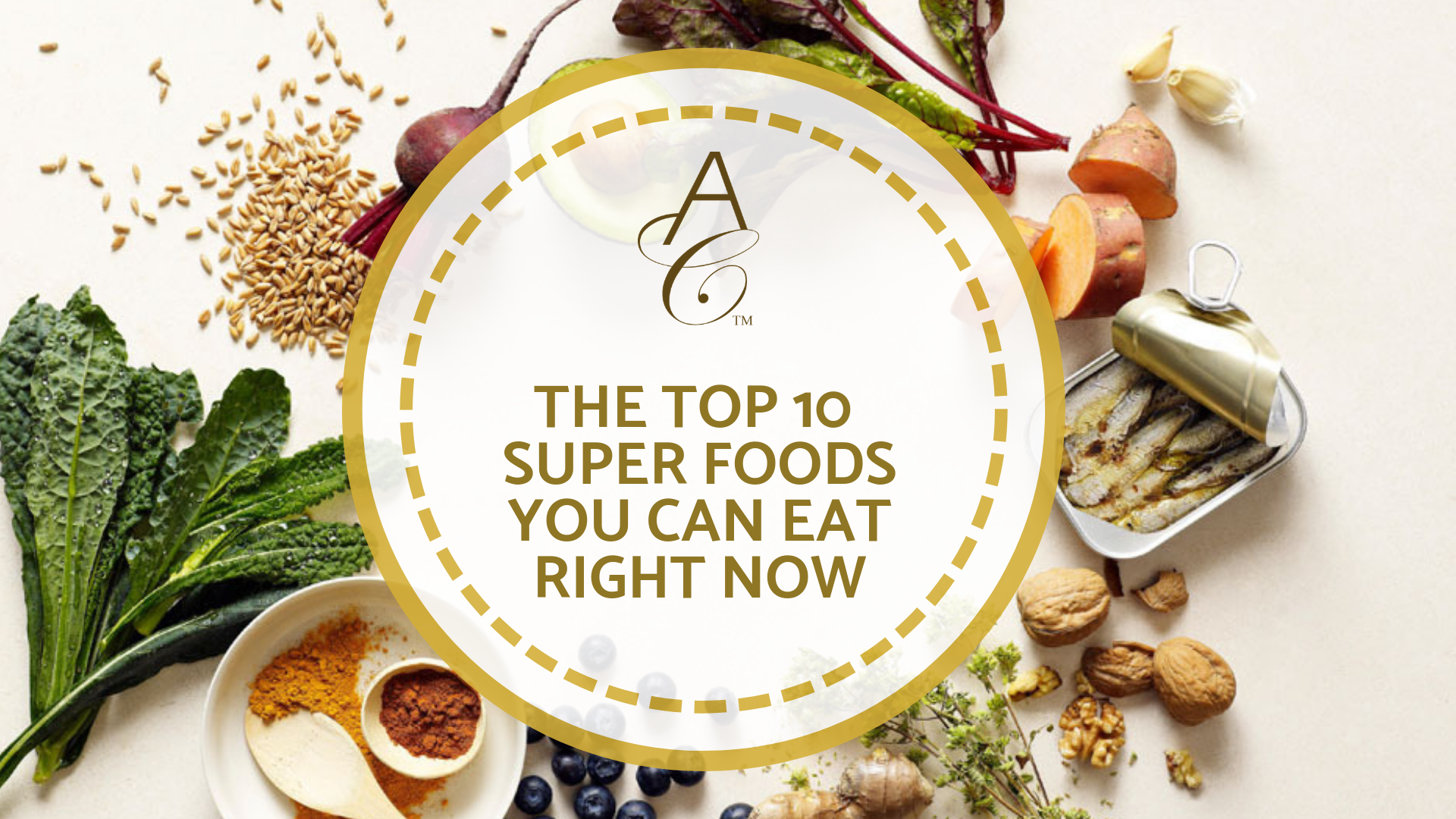 The top 10 super foods you can eat right now